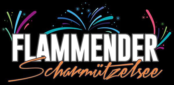 FLAMMENDER SCHARMÜTZELSEE